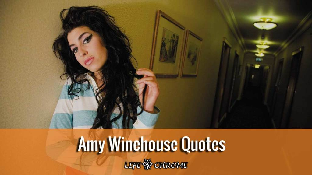 Amy Winehouse Quotes