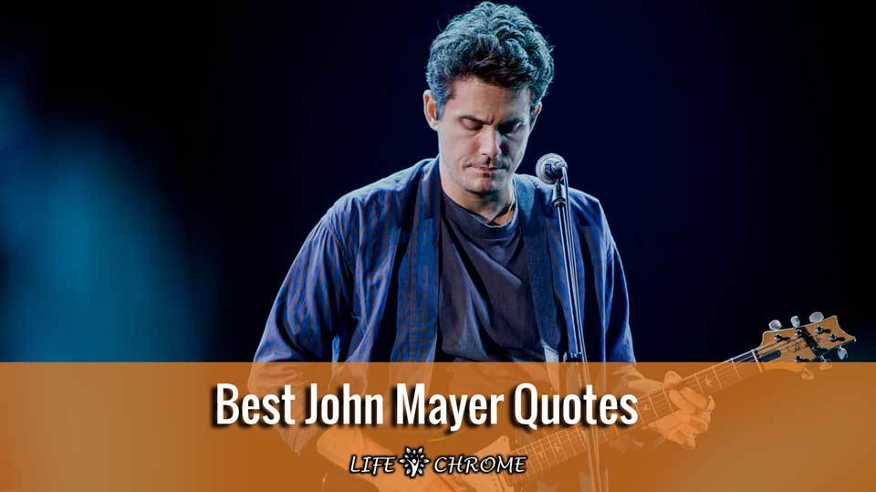 Best John Mayer Quotes | Famous People\'s Quote Series