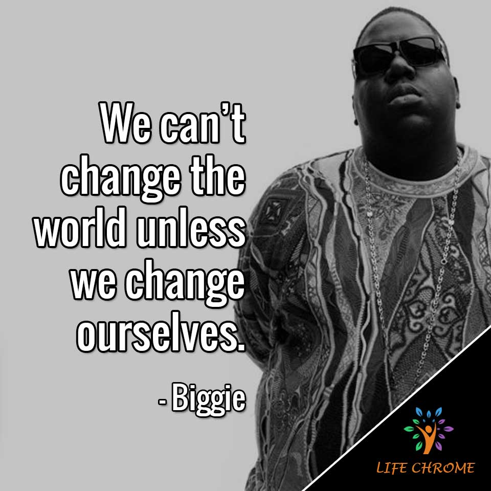 We can't change the world unless we change ourselves.