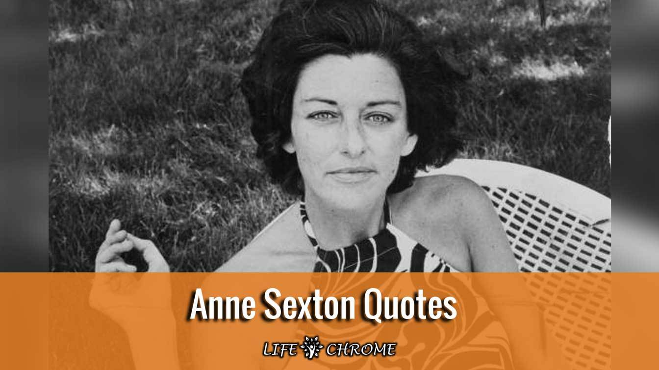 Anne Sexton Quotes