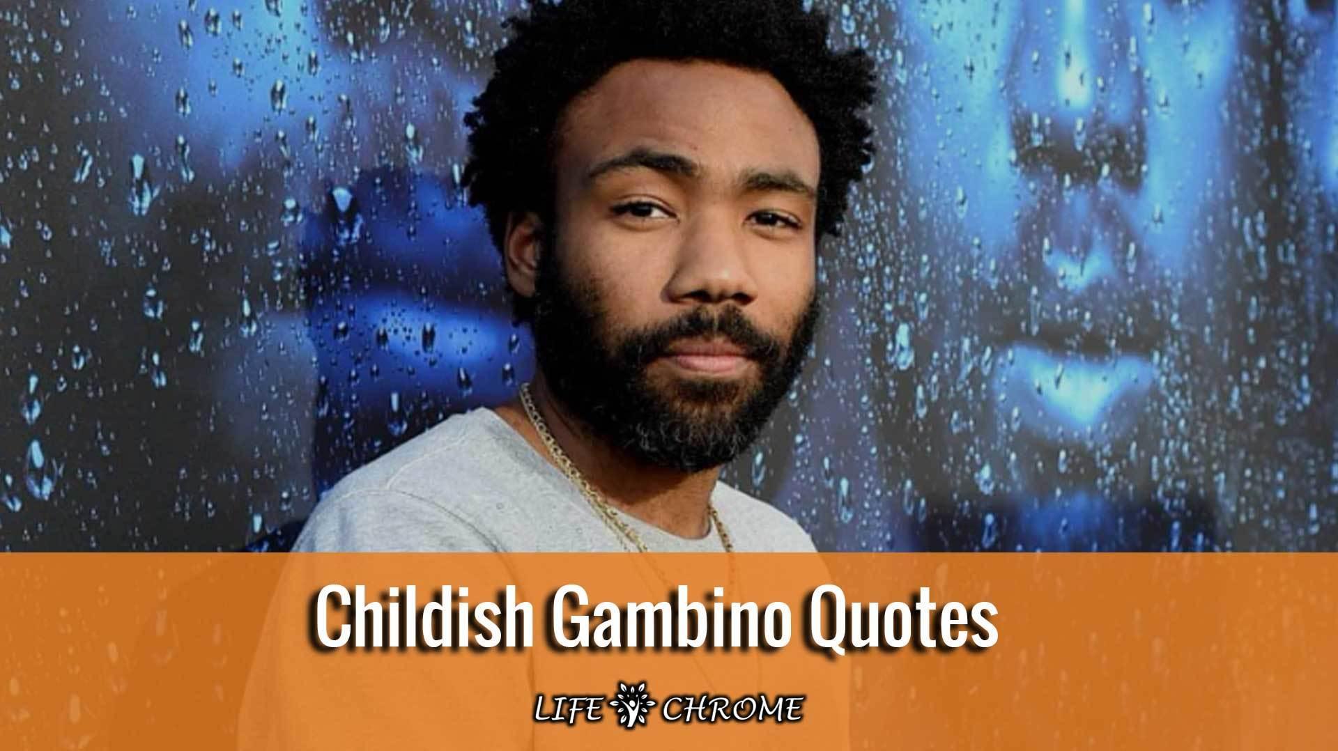 Childish Gambino Quotes