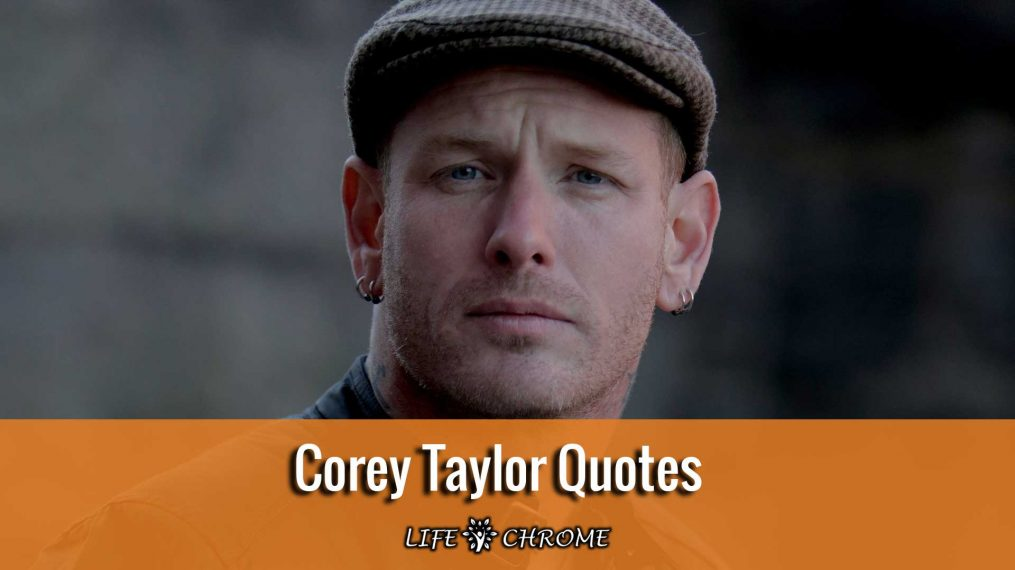 Corey Taylor quotes