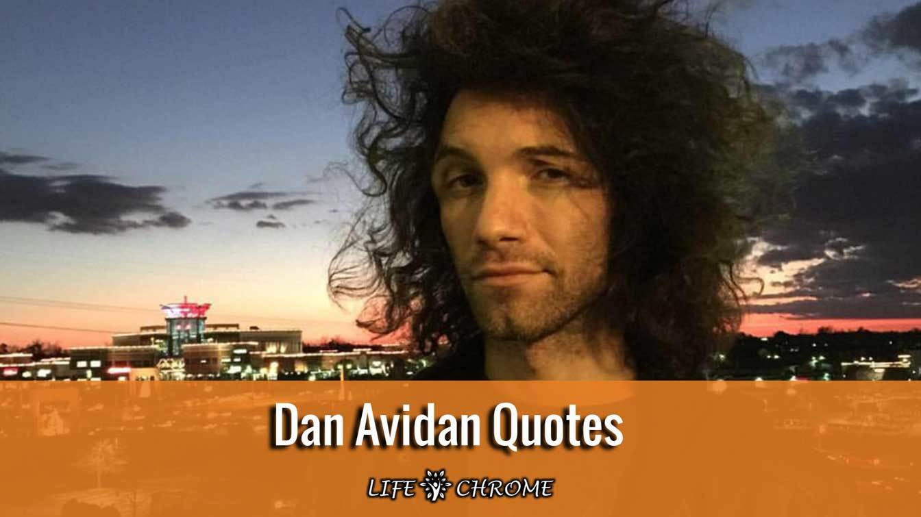 Dan Avidan Quotes
