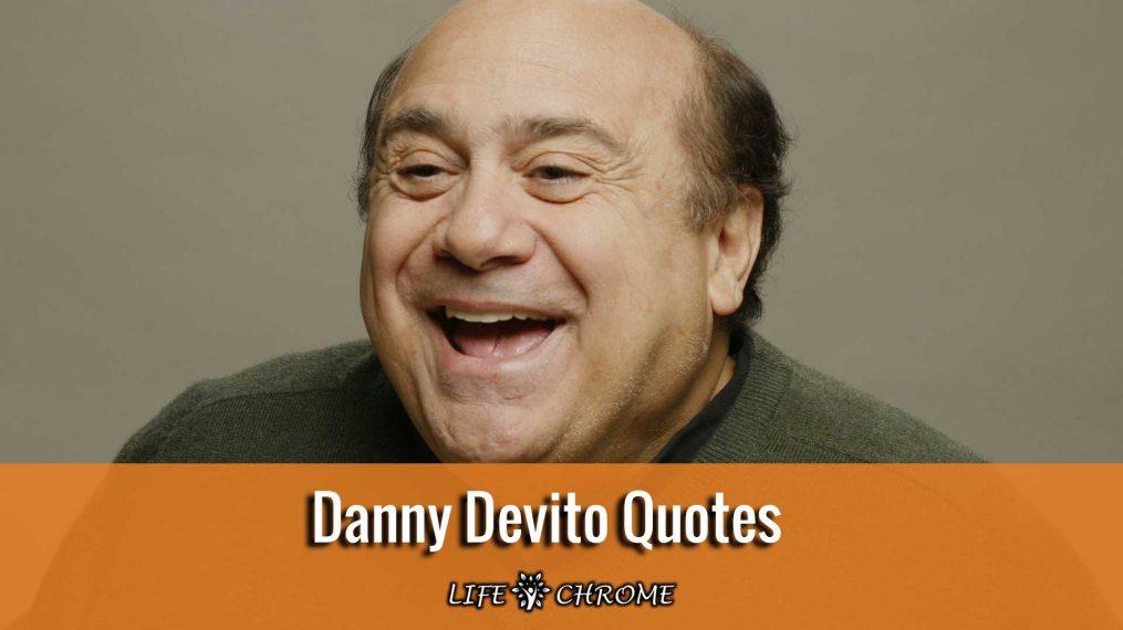 Danny Devito Quotes