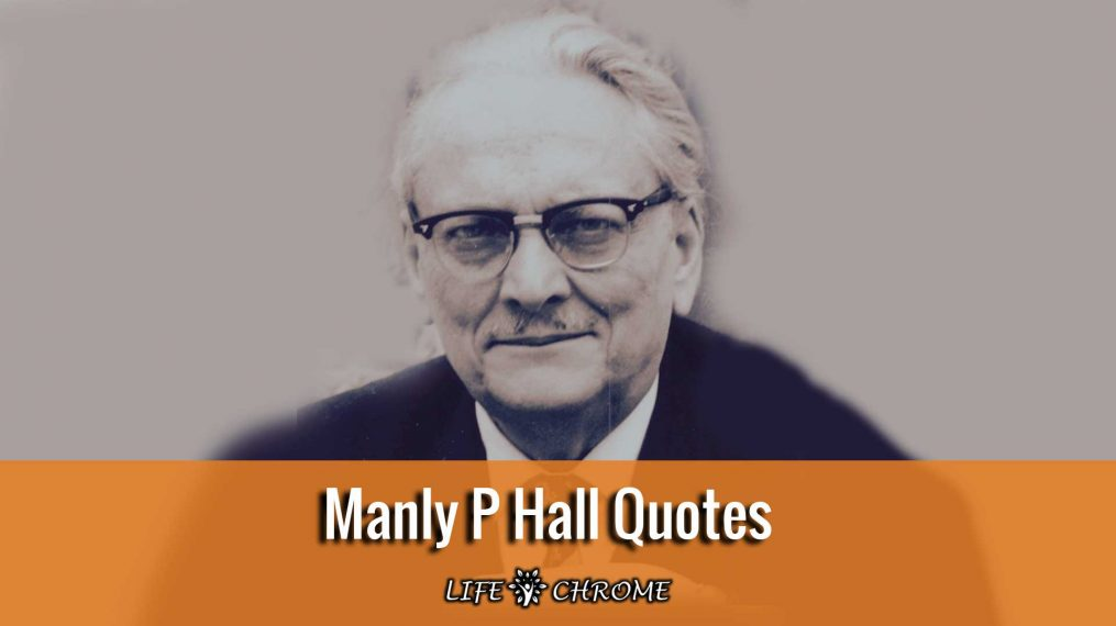 Manly P Hall Quotes