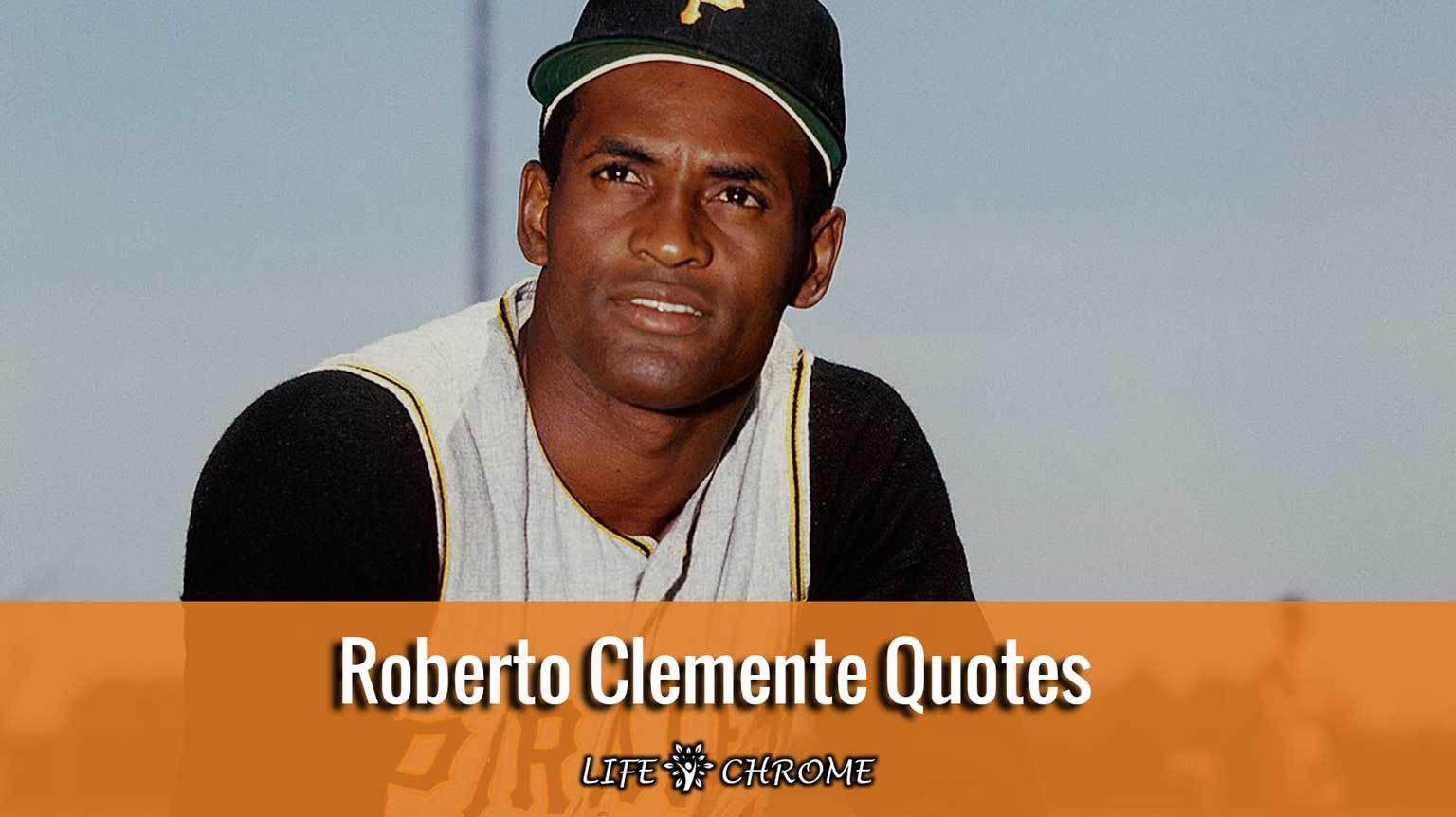 Roberto Clemente Quotes