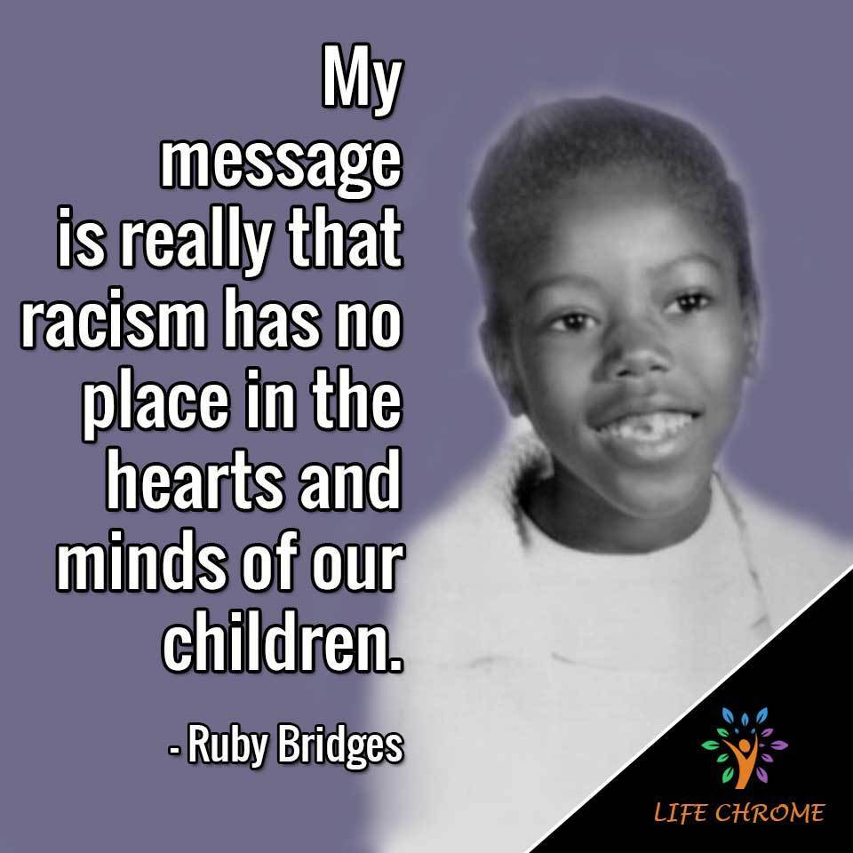 My message is really that racism has no place in the hearts and minds of our children.