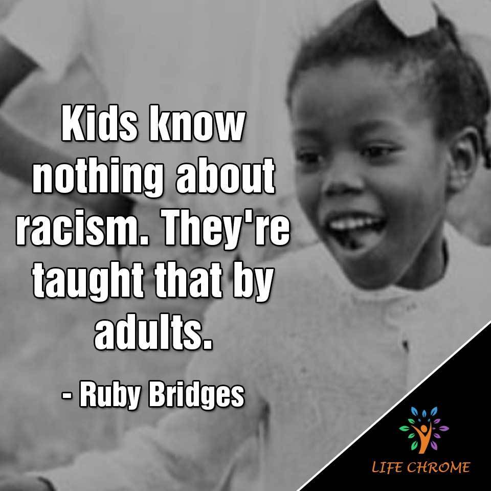 Kids know nothing about racism. They're taught that by adults.