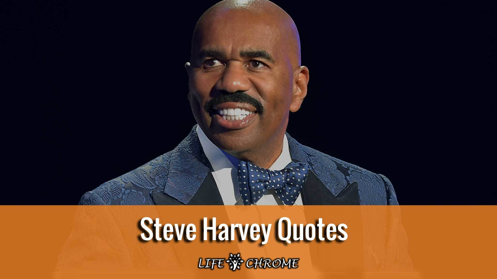 Steve Harvey Quotes (Top 80) | Famous People\'s Quotes Series