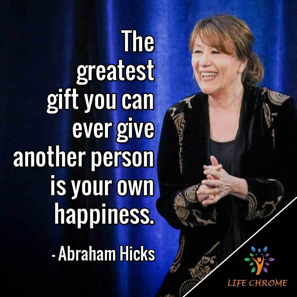 """The greatest gift you can ever give another person is your own happiness."""