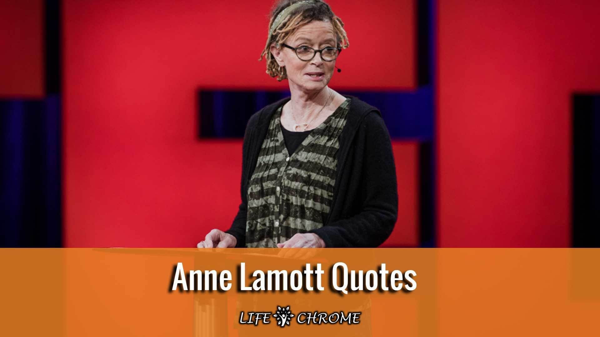 Anne Lamott Quotes