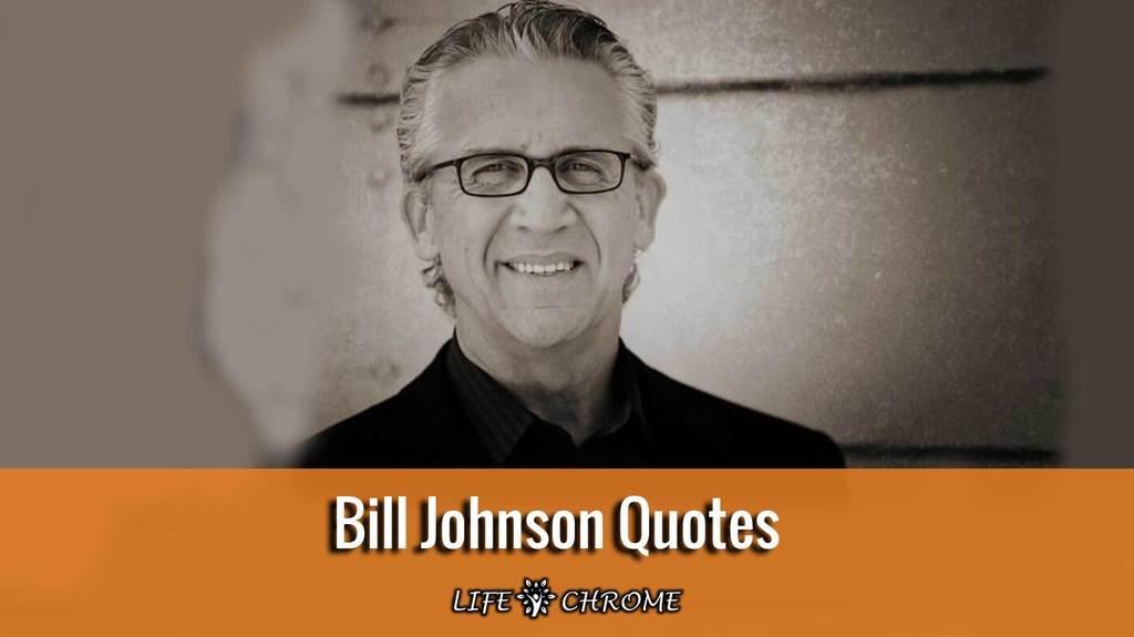Bill-Johnson quotes