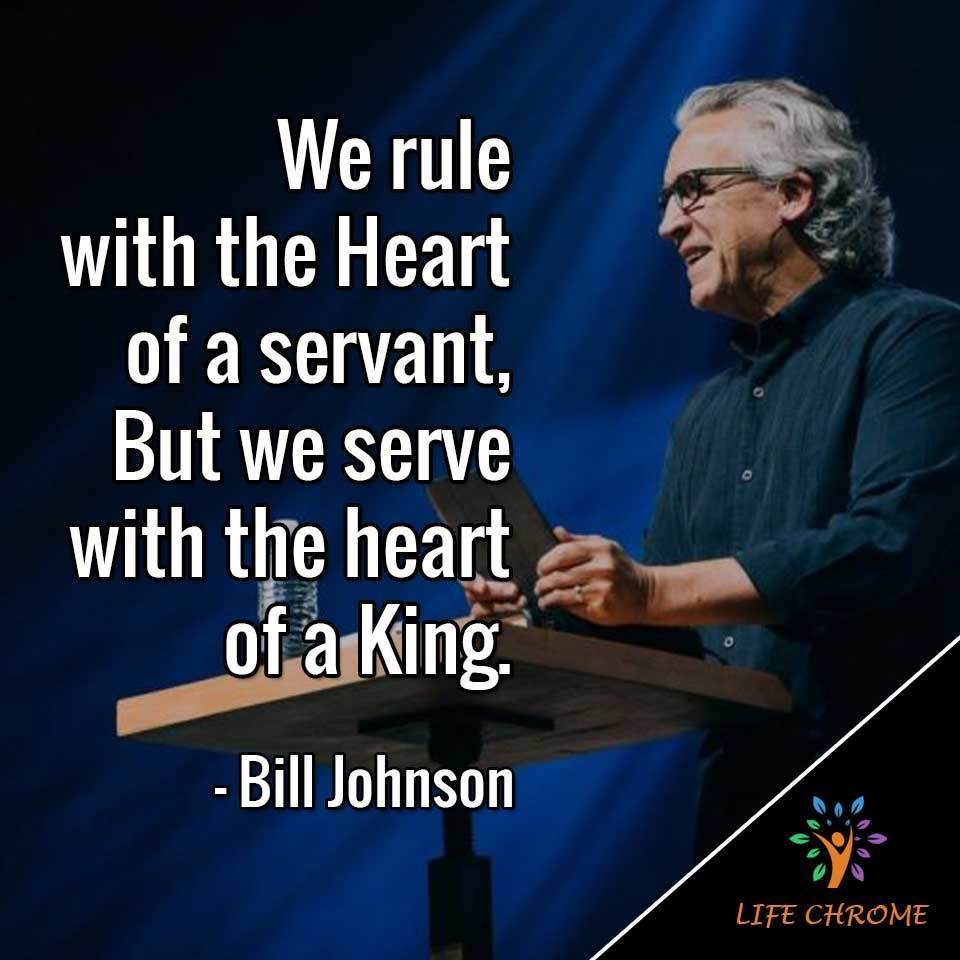 We rule with the Heart of a servant, But we serve with the heart of a King.