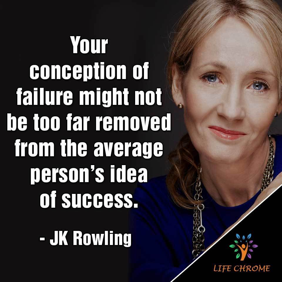 Your conception of failure might not be too far removed from the average person's idea of success.