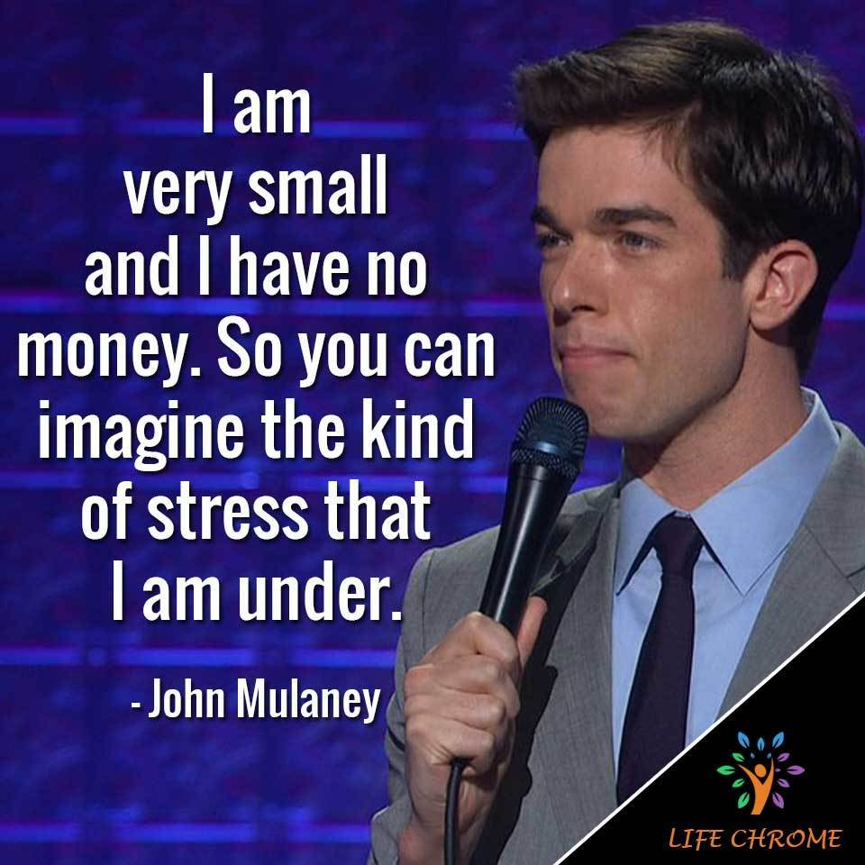 """I am very small and I have no money. So you can imagine the kind of stress that I am under."""