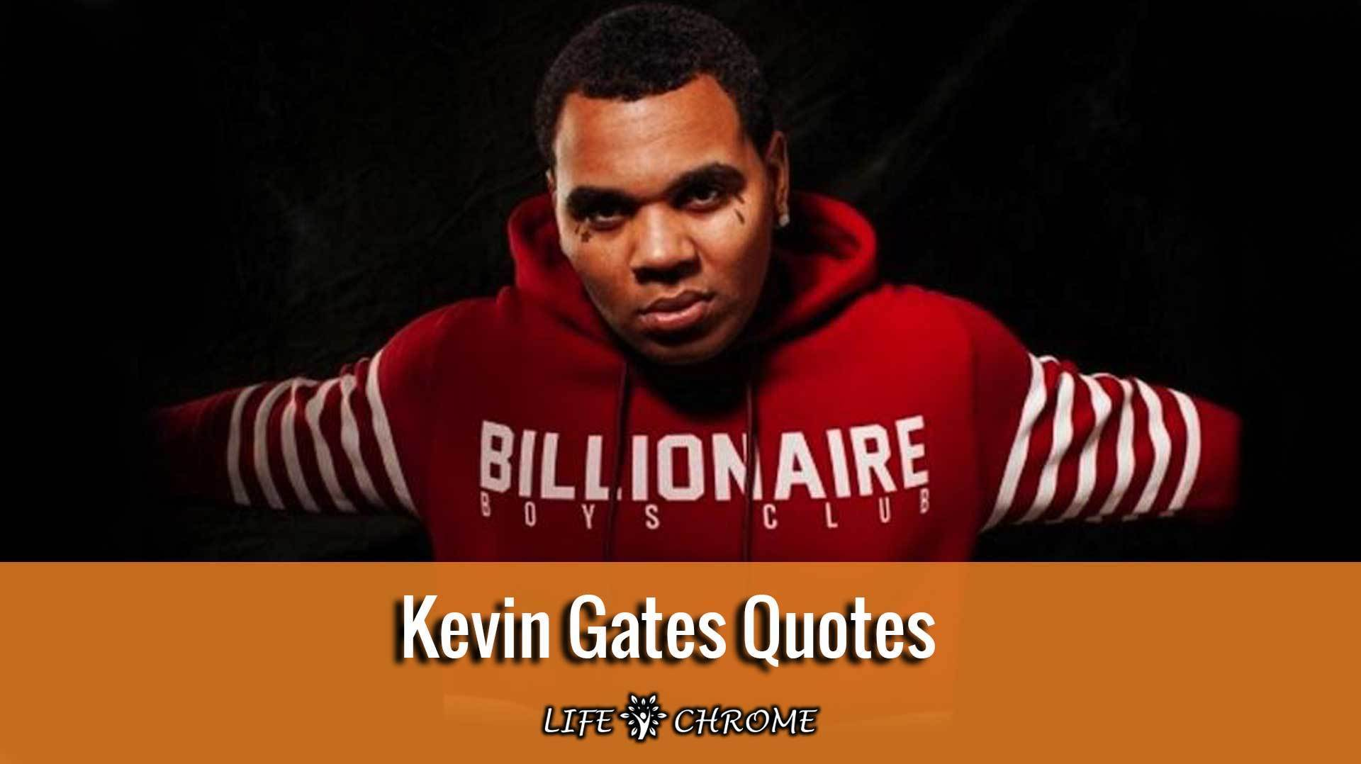 Kevin Gates Quotes (Best 75) | Famous People\'s Quotes Series