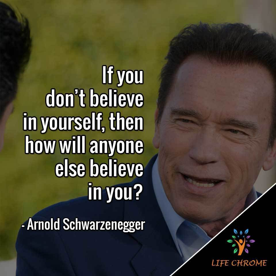 """If you don't believe in yourself, then how will anyone else believe in you?"""