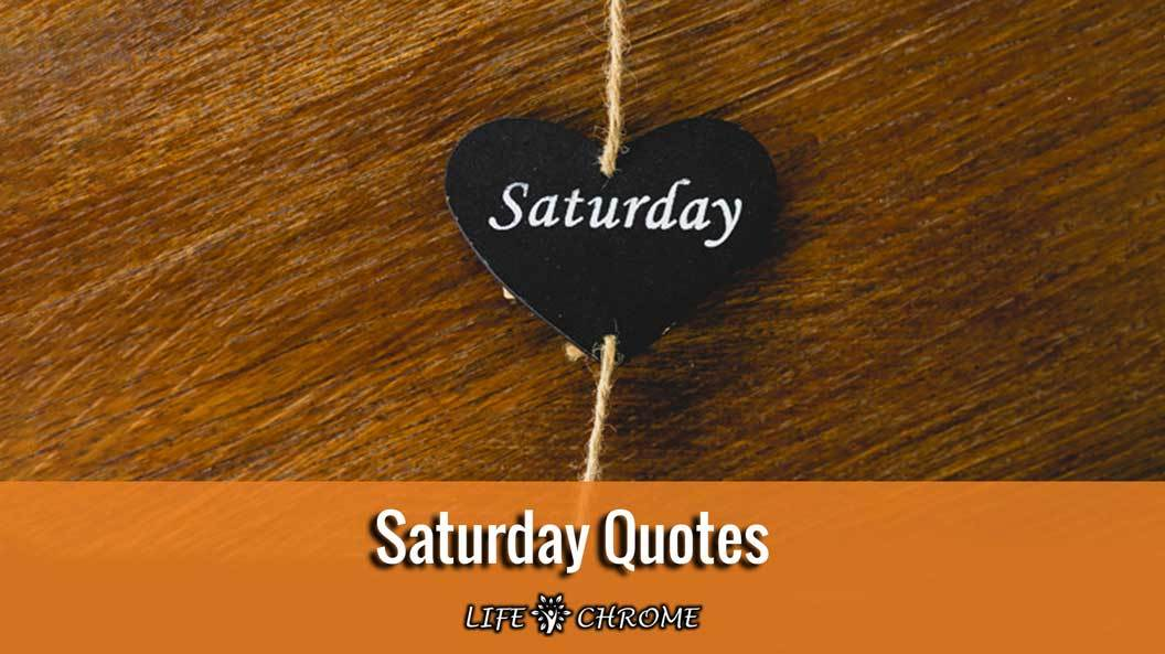 Saturday Quotes