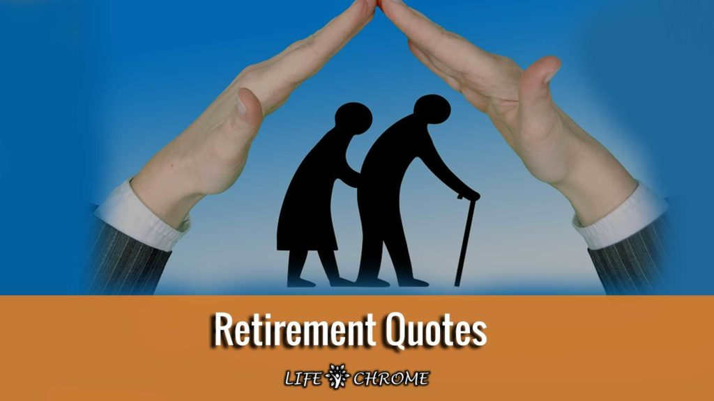 Retirement Quotes Famous People S Quotes Series