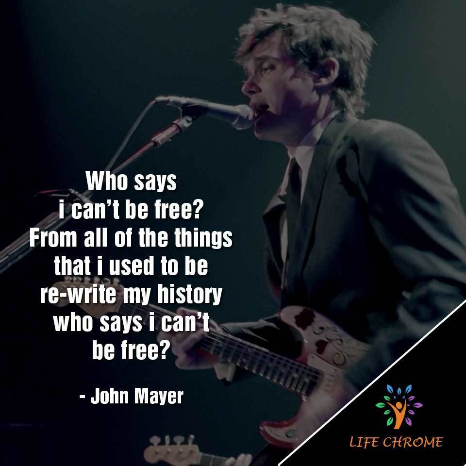 things that i used to be re-write my history who says i can't be free?
