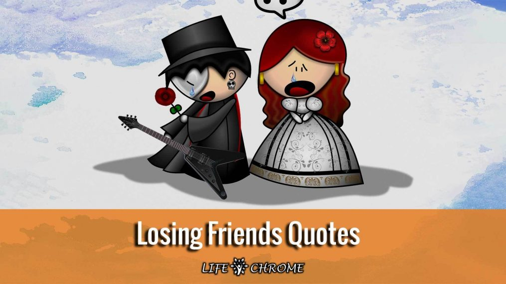 losing friends quotes famous people s quotes series