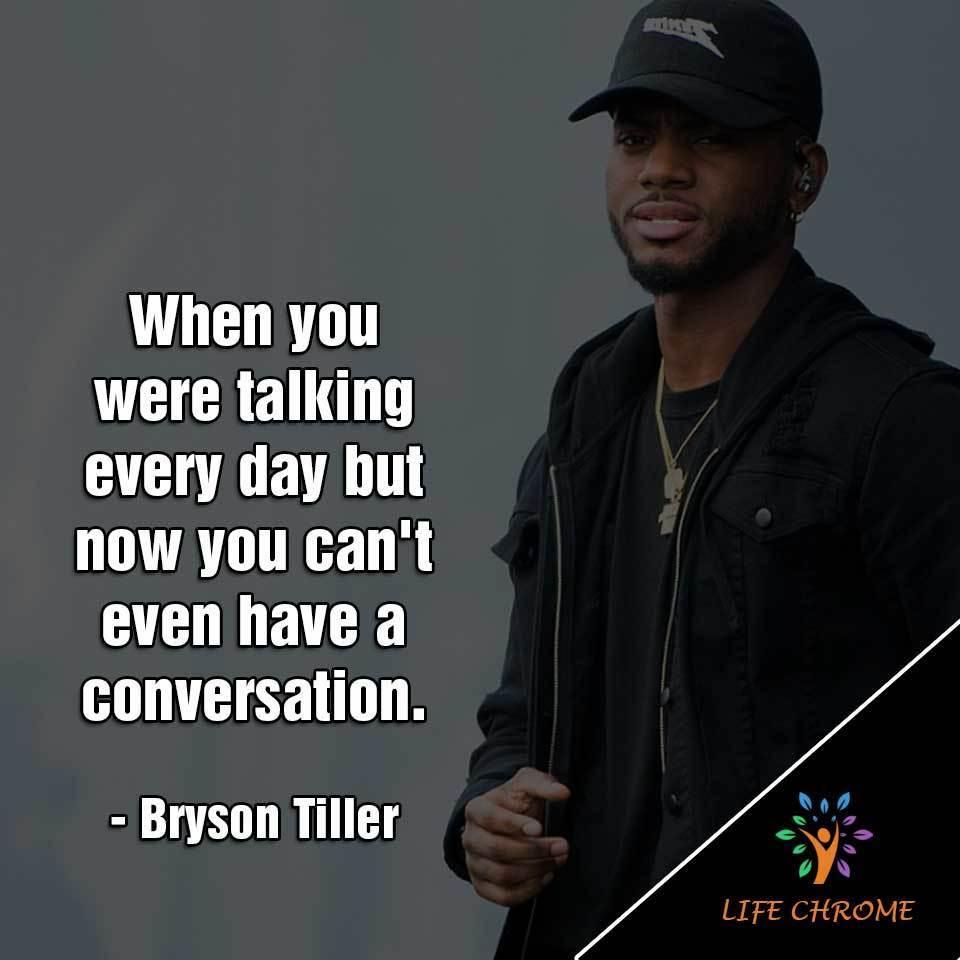 Bryson Tiller Quotes
