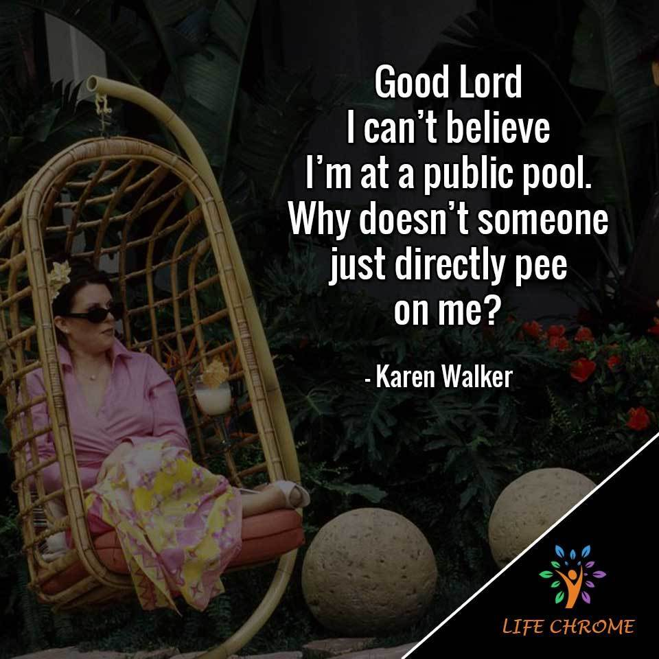 Karen Walker Quotes