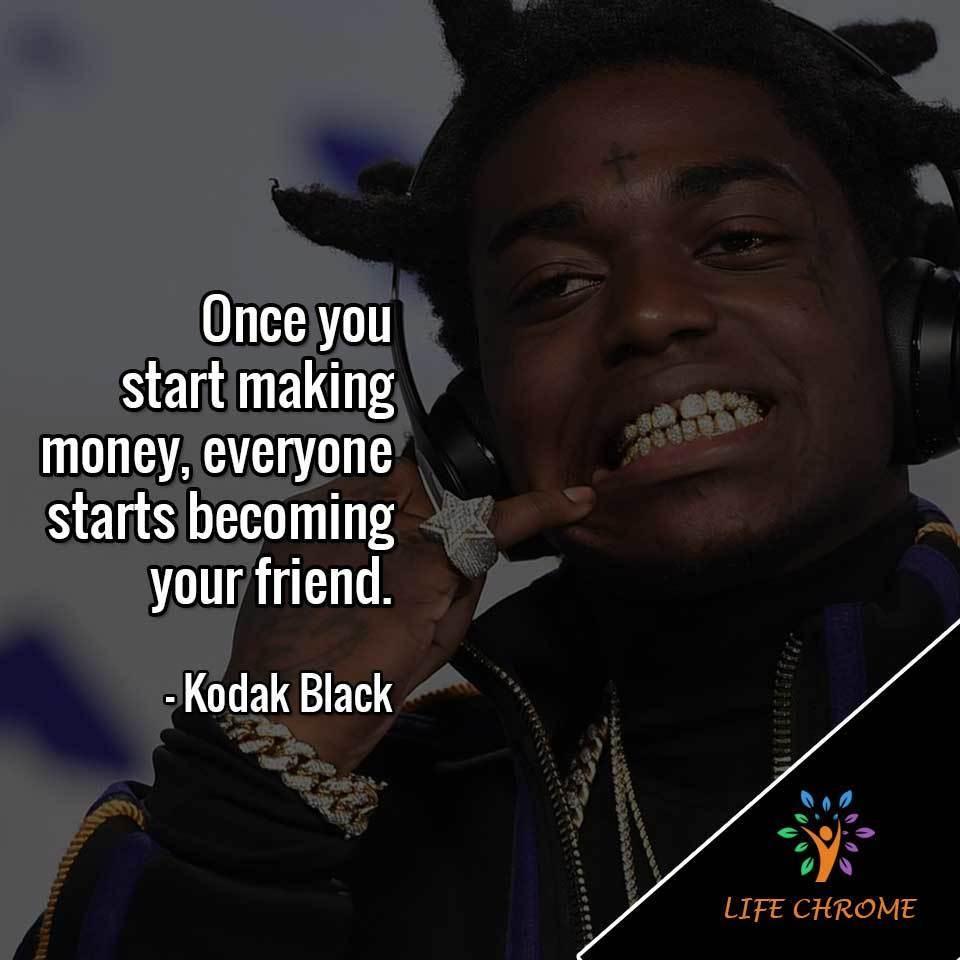Kodak Black Quotes