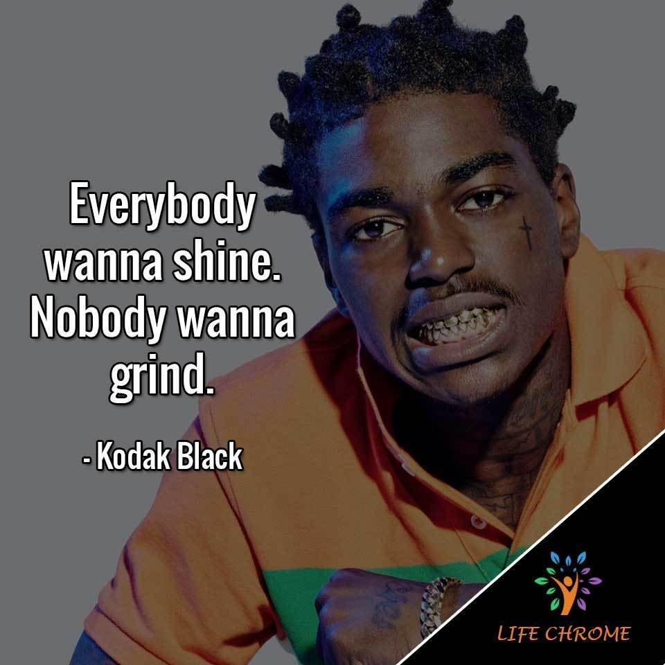 Everybody wanna shine. Nobody wanna grind.