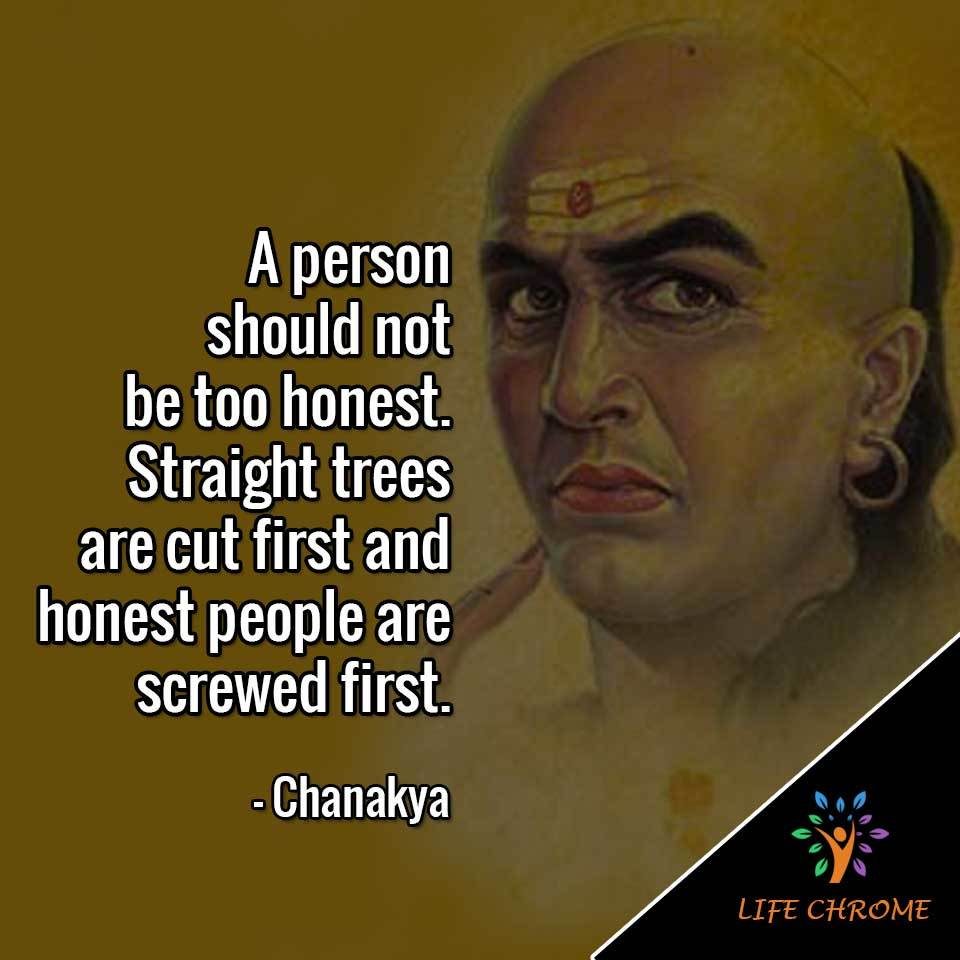 Straight trees are cut first and honest people are screwed first.