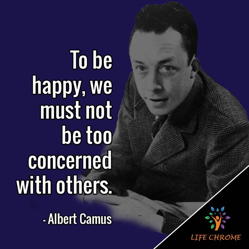 To be happy, we must not be too concerned with others