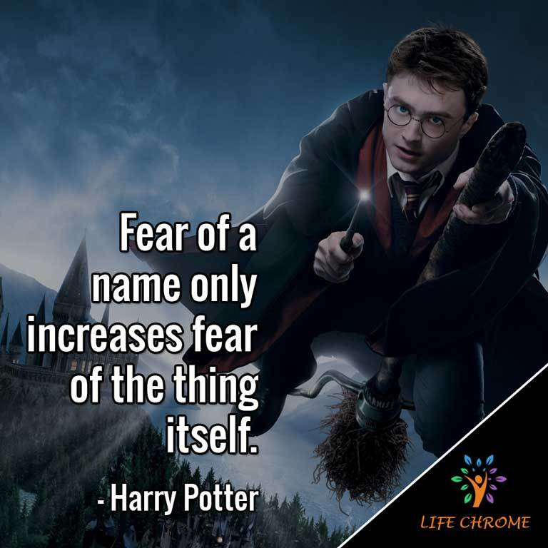 Fear of a name only increases fear of the thing itself.