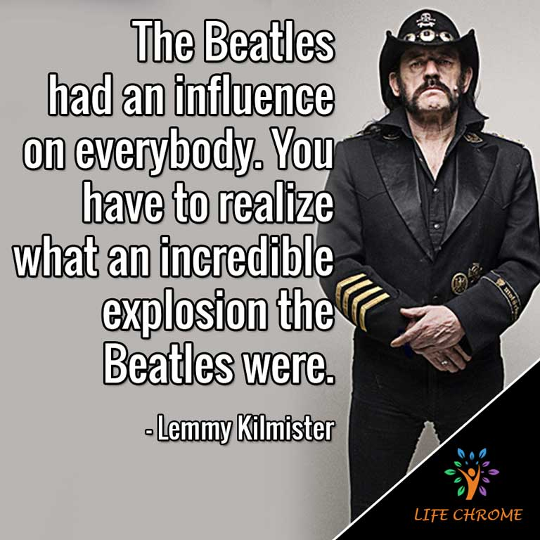 The Beatles had an influence on everybody