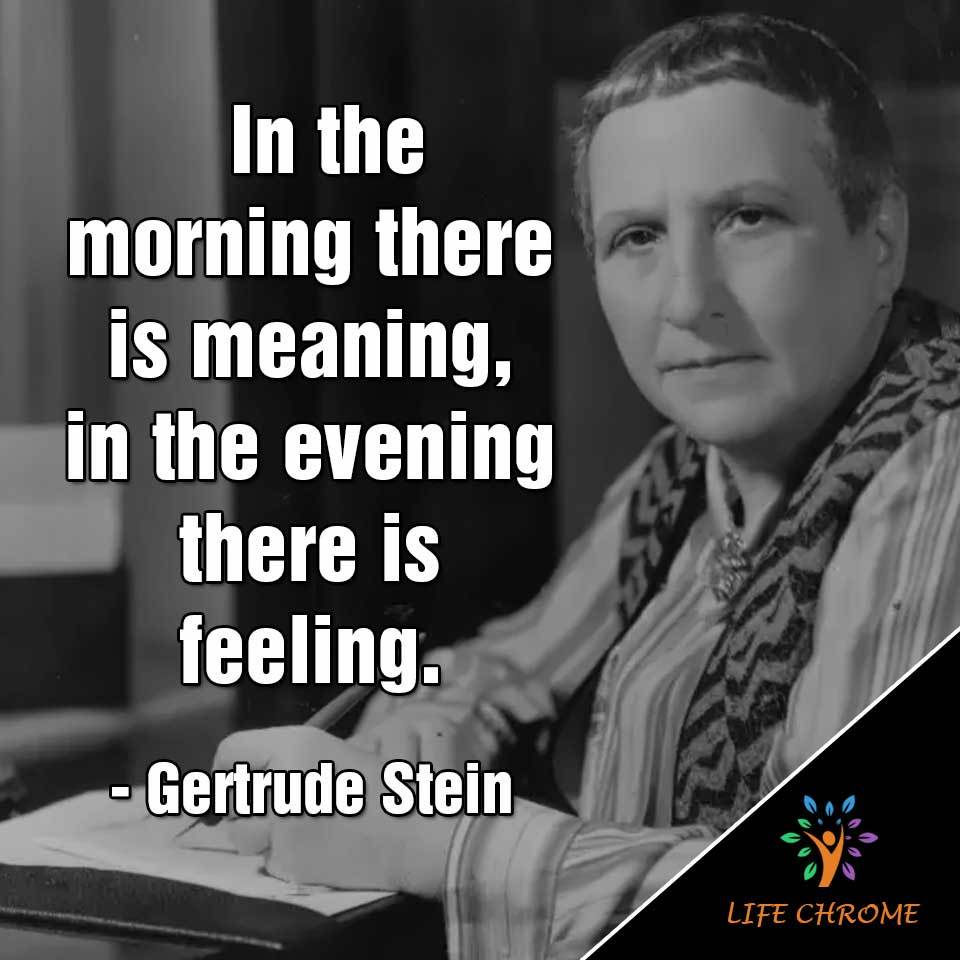 In the morning there is meaning, in the evening there is feeling