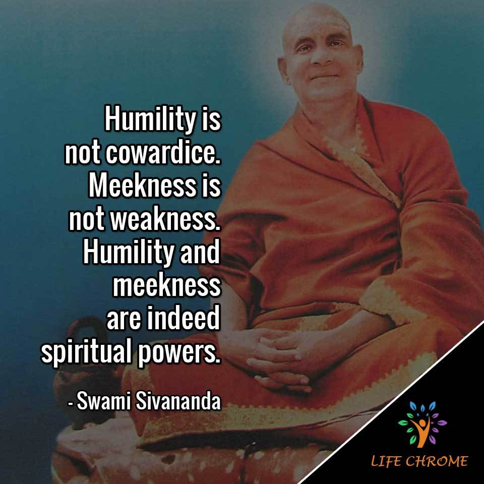 Humility is not cowardice. Meekness is not weakness