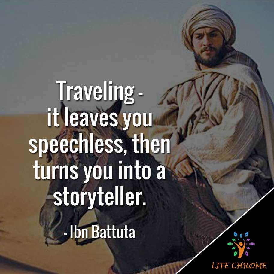 Traveling – it leaves you speechless, then turns you into a storyteller.