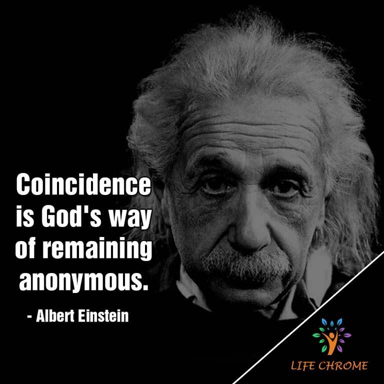 Coincidence is God's way of remaining anony