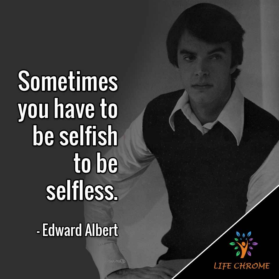 Sometimes you have to be selfish to be selfless